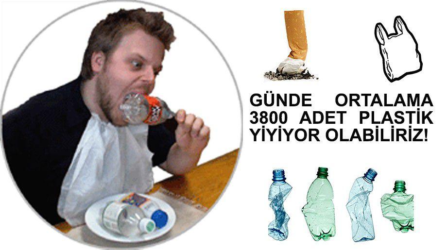 Türkiye'de bir insan günlük olarak 3.800 adet plastik partikül yutma riskiyle karşı karşıya
